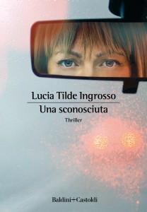 Lucia Tilde Ingrosso - Una sconosciuta