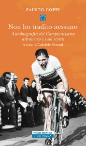 Gabriele Moroni - Fausto Coppi non ho tradito nessuno