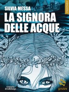 Silvia Messa - La signora delle acque