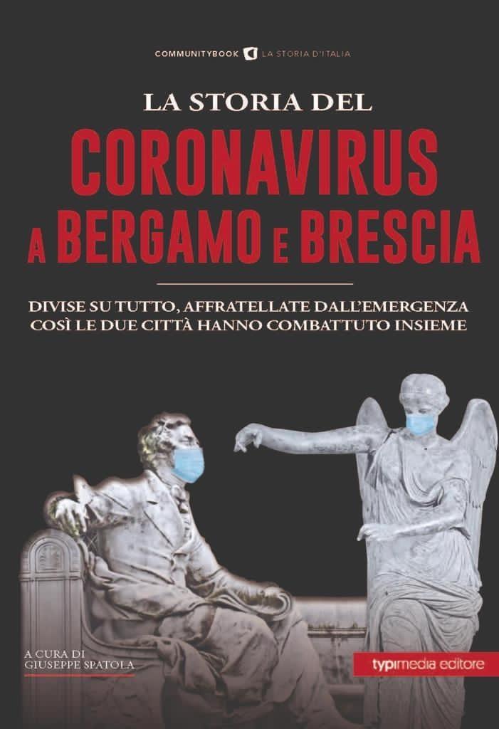 Giuseppe Spatola - La storia del Coronavirus a Bergamo e Brescia