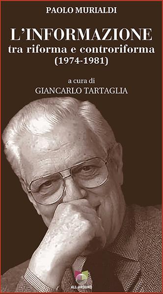 Giancarlo Tartaglia - L' informazione tra riforma e controriforma