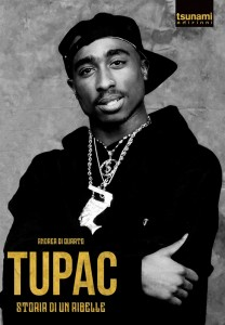 tupac-storia-di-un-ribelle